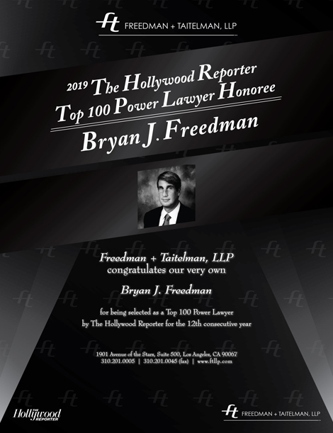 Freedman + Taitelman, LLP congratulates our very own Bryan Freedman for being selected as a 2019 Top 100 Power Lawyer Honoree by The Hollywood Reporter for the 12th consecutive year - announcement by Freedman + Taitelman, LLP